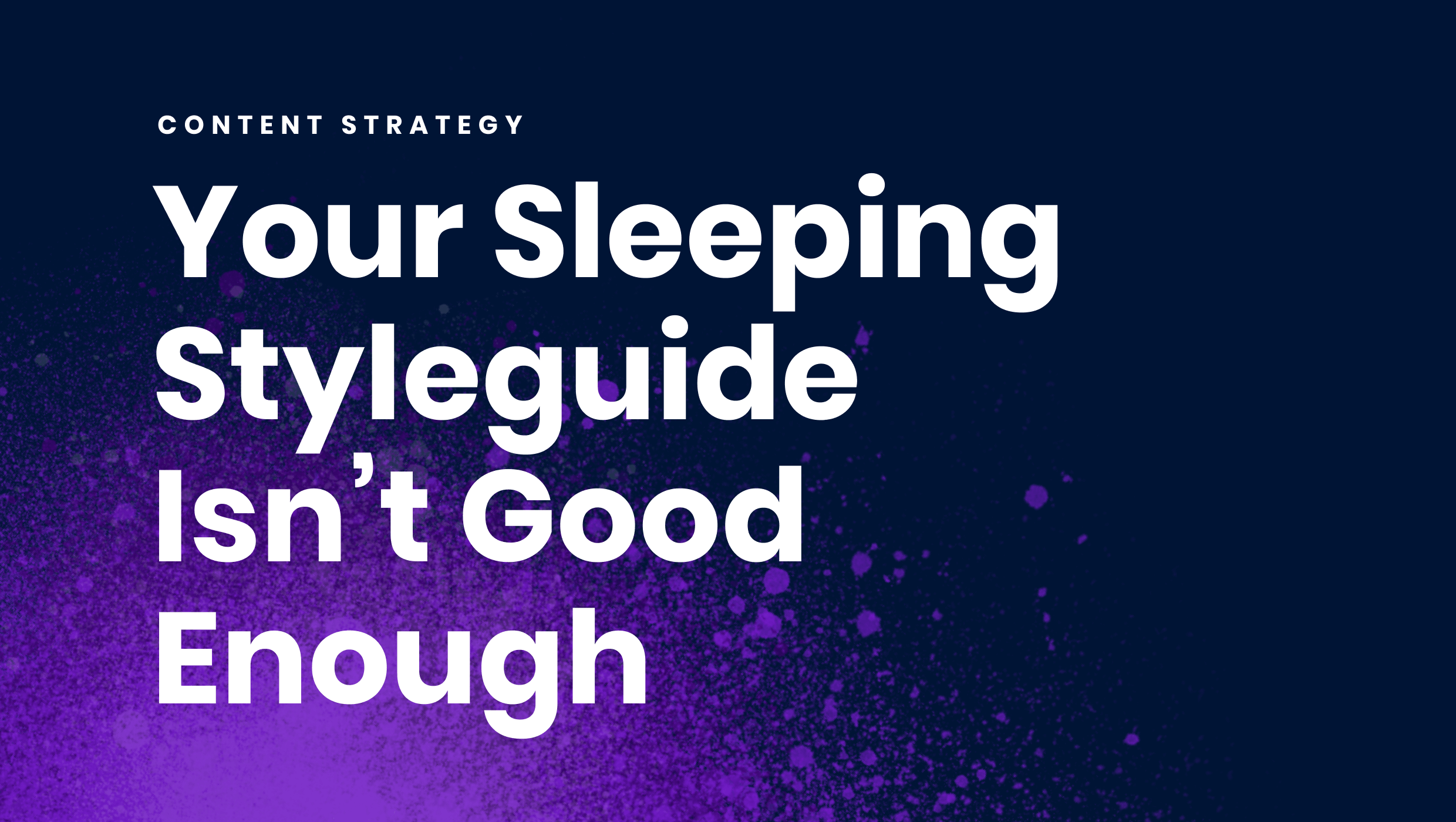 Your Sleeping Styleguide Isn't Good Enough
