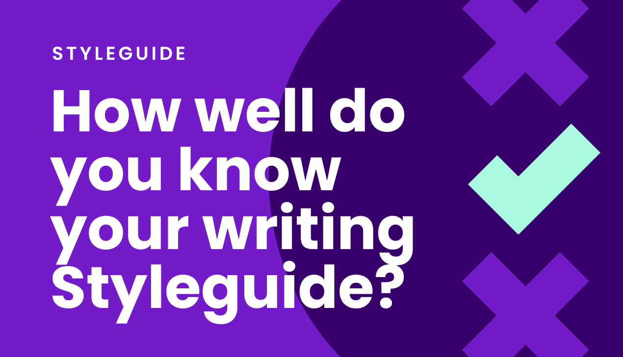 How well do you know your writing styleguide?