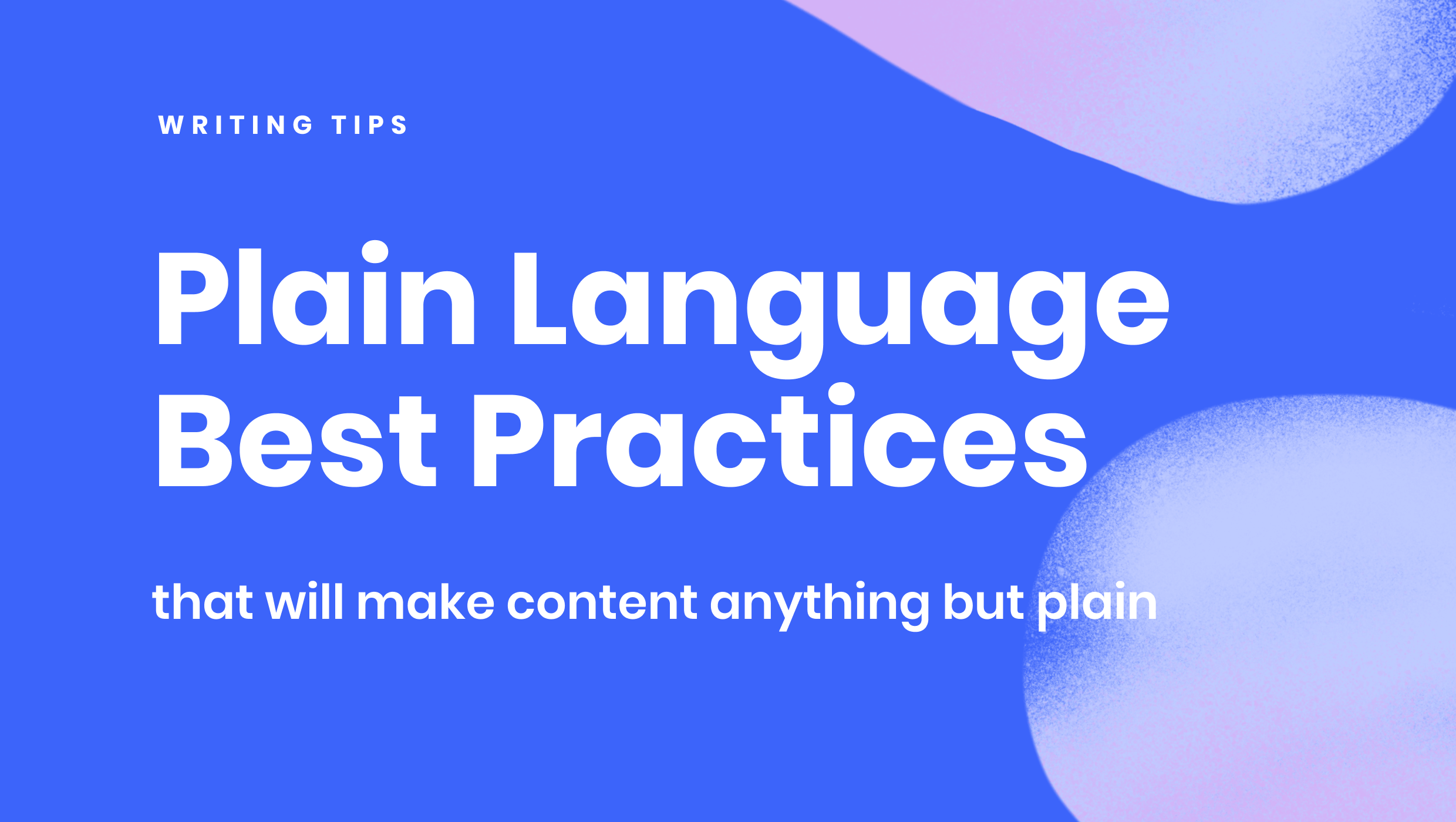 Plain language best practices that will make your content anything but plain