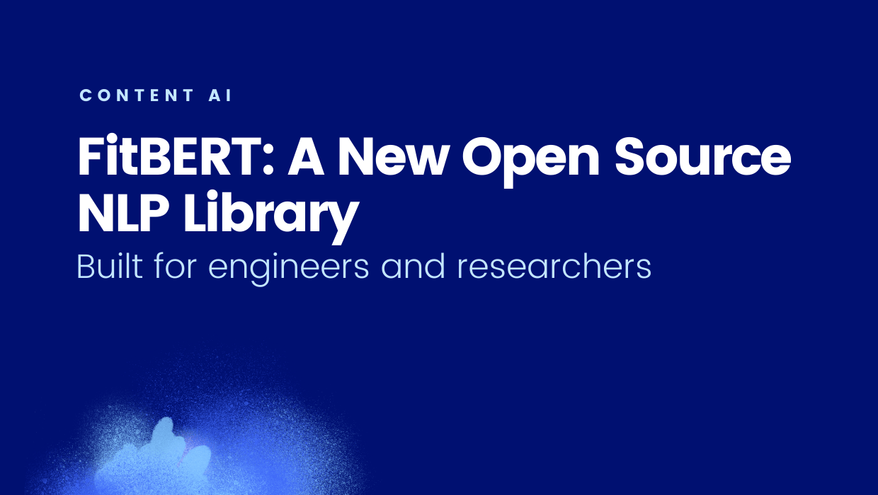 Announcing FitBERT: Open Source NLP Library for Engineers and Researchers