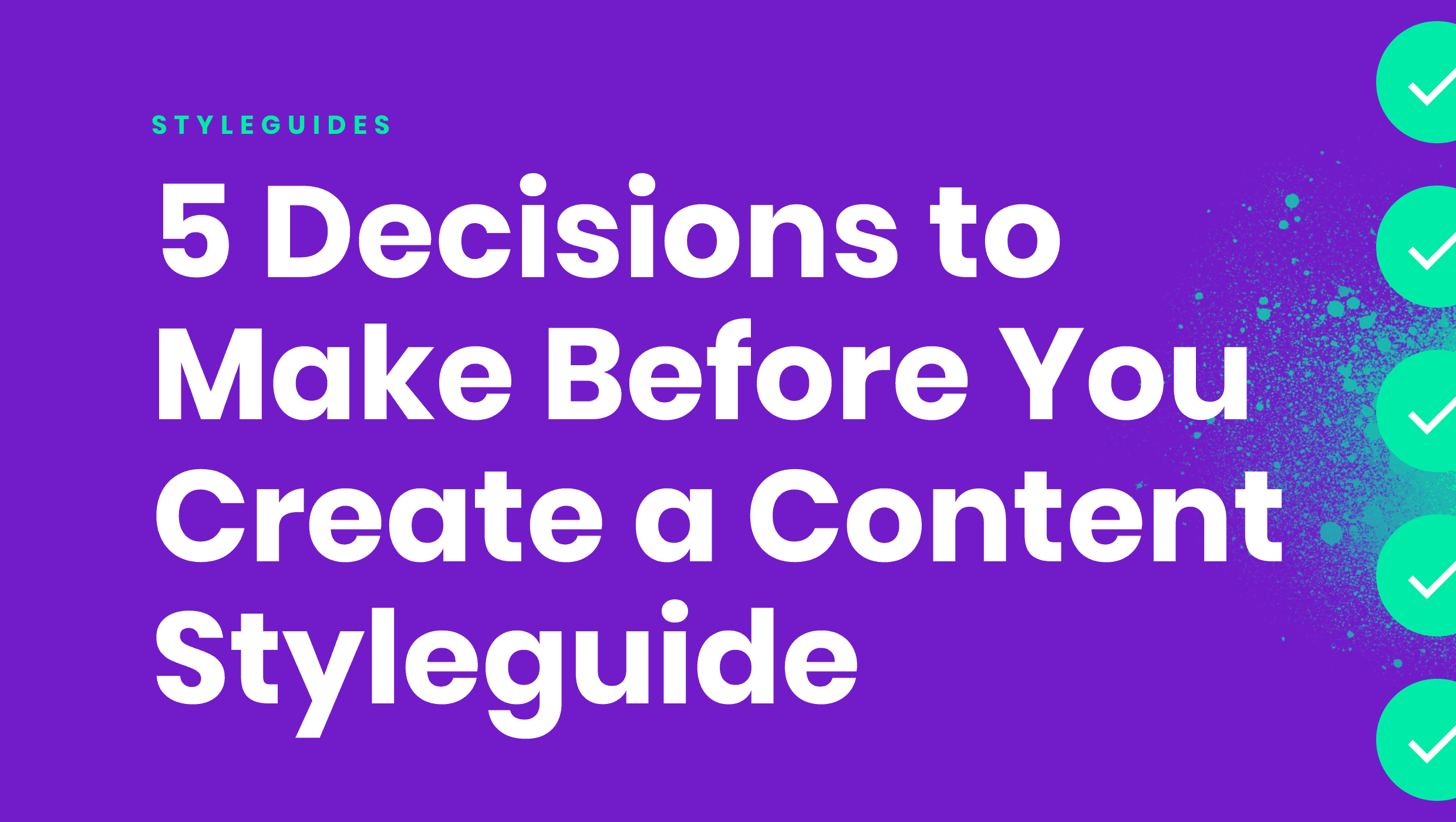 5 decisions to make before you create a styleguide