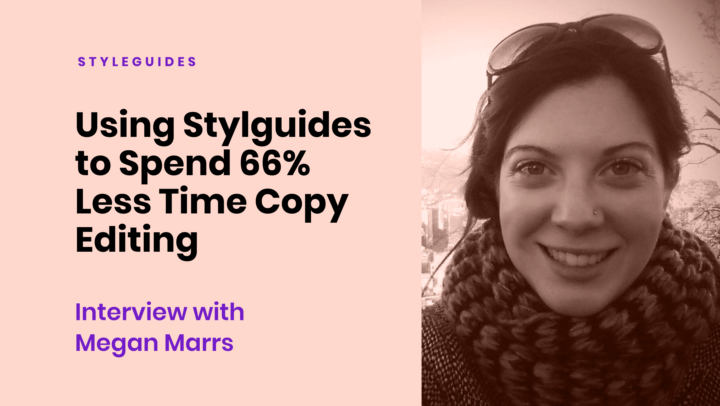 Using styleguides to spend 66% less time copy editing: interview with Megan Marrs