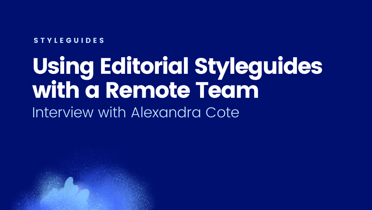 Using editorial styleguides with a remote team: interview with Alexandra Cote