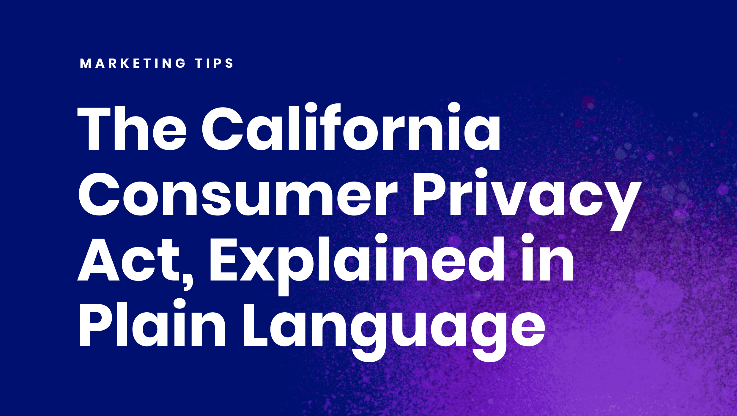 The California Consumer Privacy Act, explained