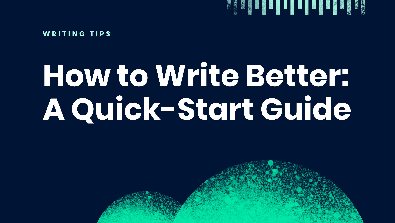 Write Better Quick Start Guide