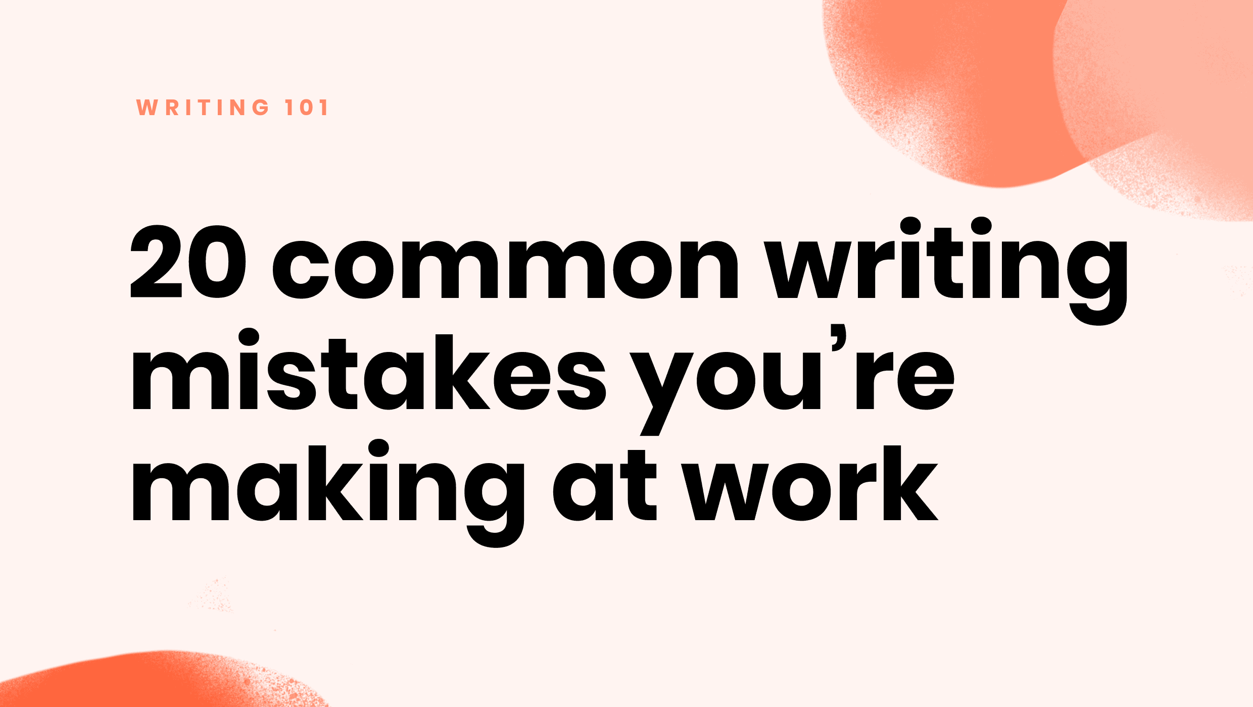 20 of the most common writing errors at work