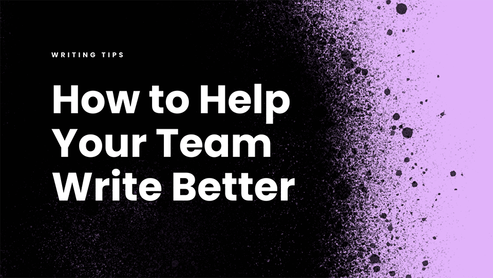 How to help your team write better to grow your business
