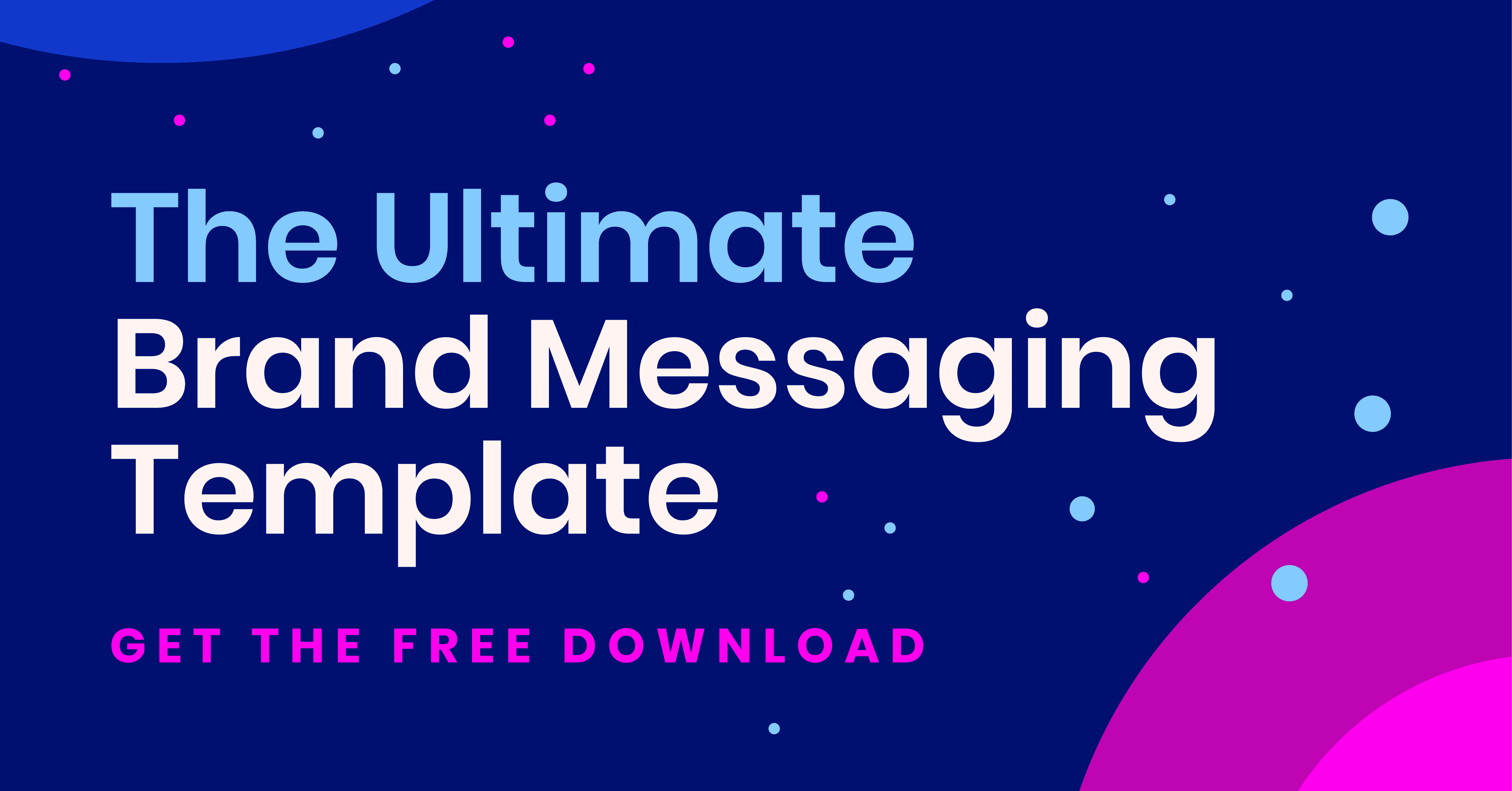 """Use this customizable template to create your company's """"messaging bible""""   Template"""