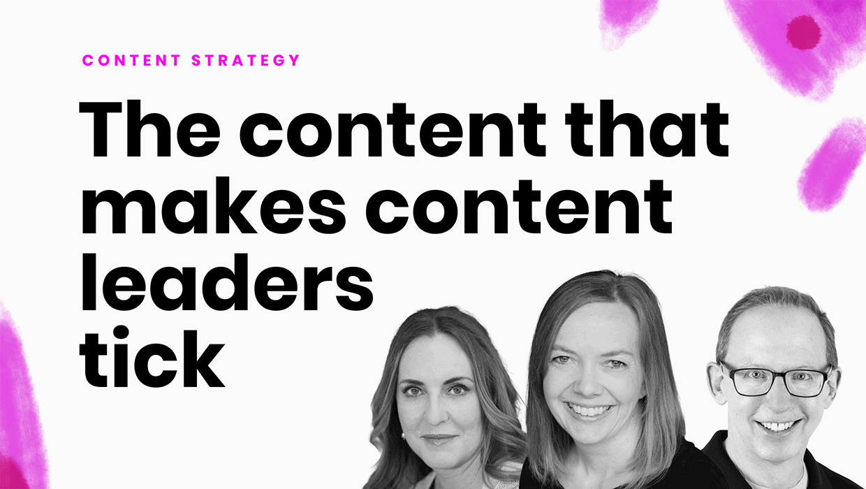 The content that makes content leaders tick