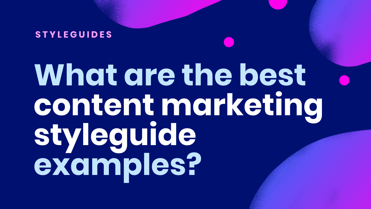 What are the best content marketing styleguide examples?