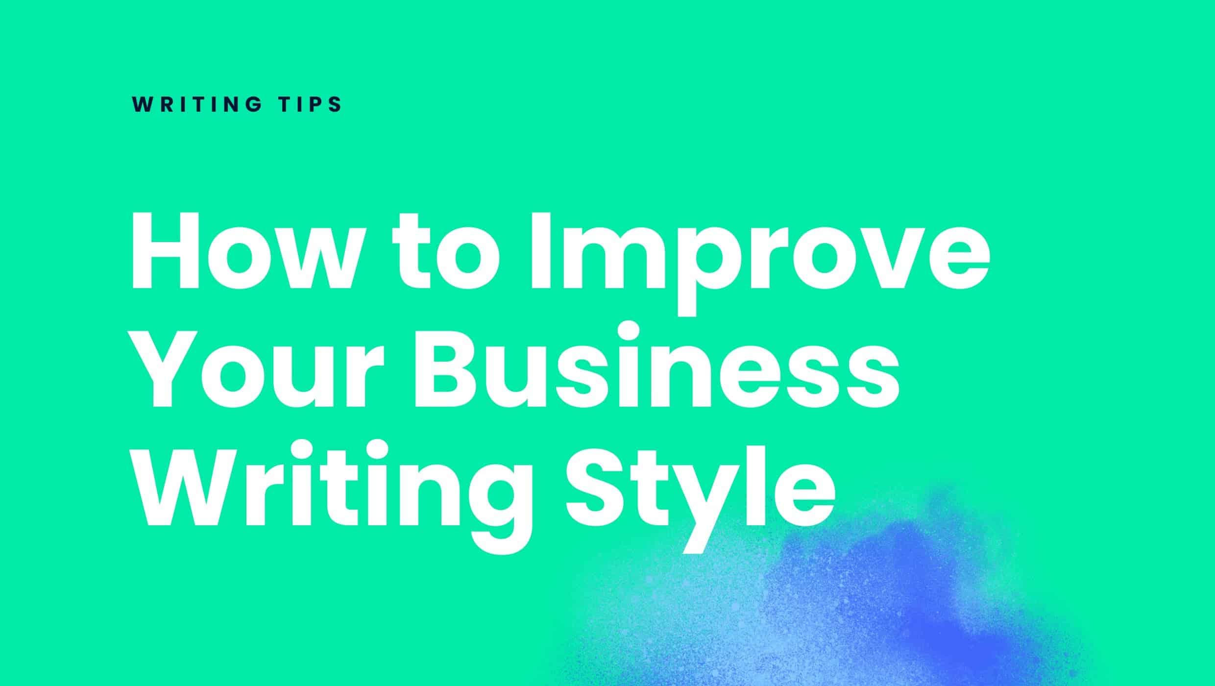 How to improve your business writing style