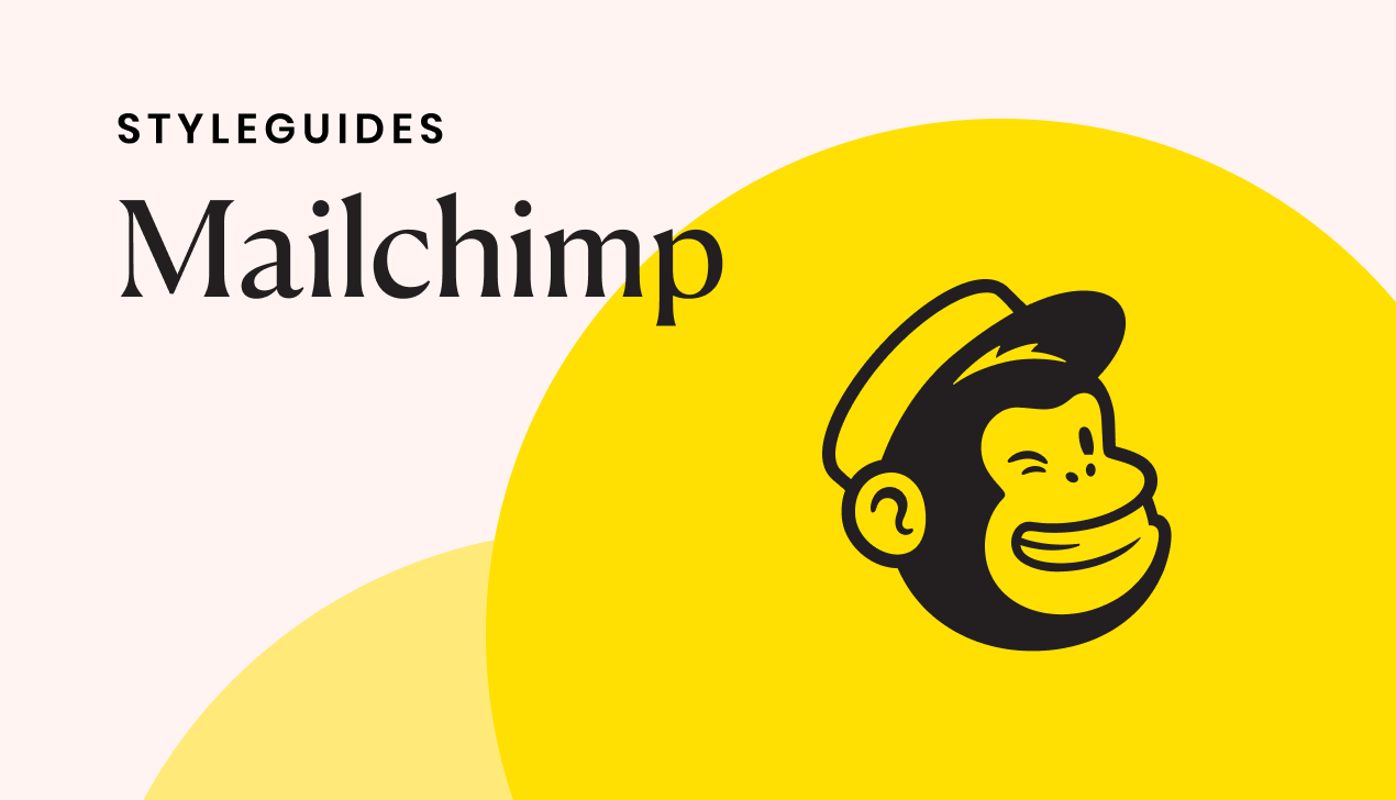 Mailchimp styleguide: the anatomy of a perfect content styleguide