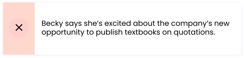 Becky says she's excited about the company's new opportunity to publish textbooks on quotations.