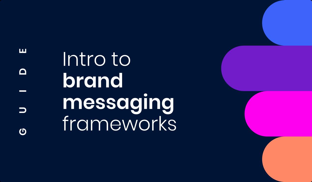 Brand Messaging Frameworks