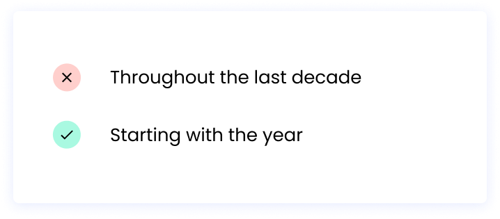 Through the last decade: incorrect. Starting with the year: correct