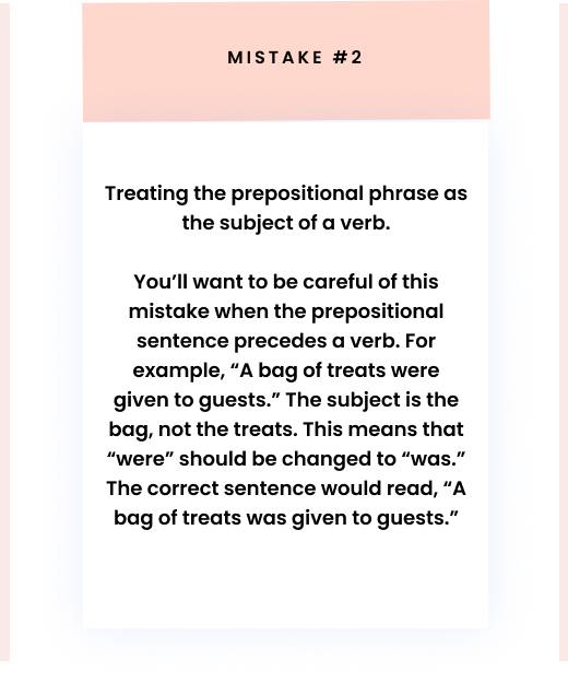 Treating the prepositional phrase as the subject of a verb.