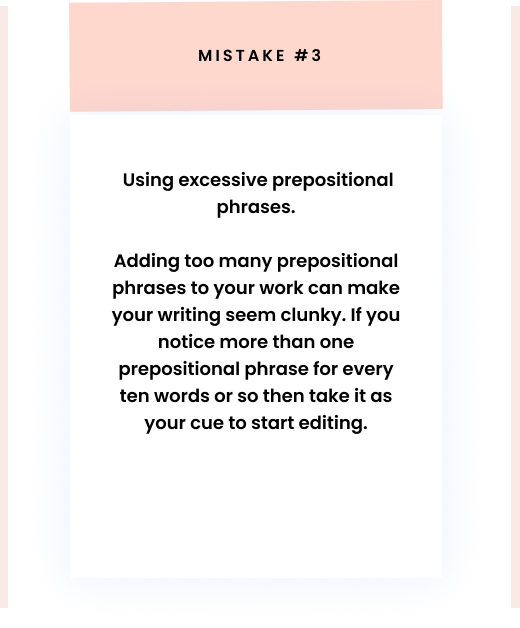 Using excessive prepositional phrases.