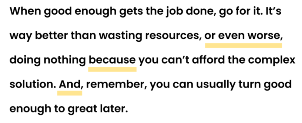 When good enough gets the job done, go for it. It's way better than wasting resources, or even worse, doing nothing because you can't afford the complex solution. And, remember, you can usually turn good enough to great later.