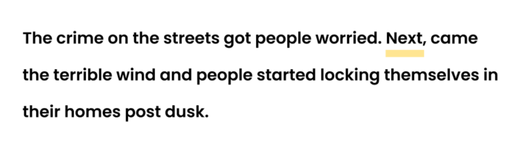 The crime on the streets got people worried. Next, came the terrible wind and people started locking themselves in their homes post dusk.