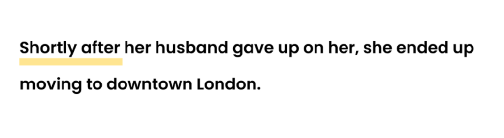 Shortly after her husband gave up on her, she ended up moving to downtown London.