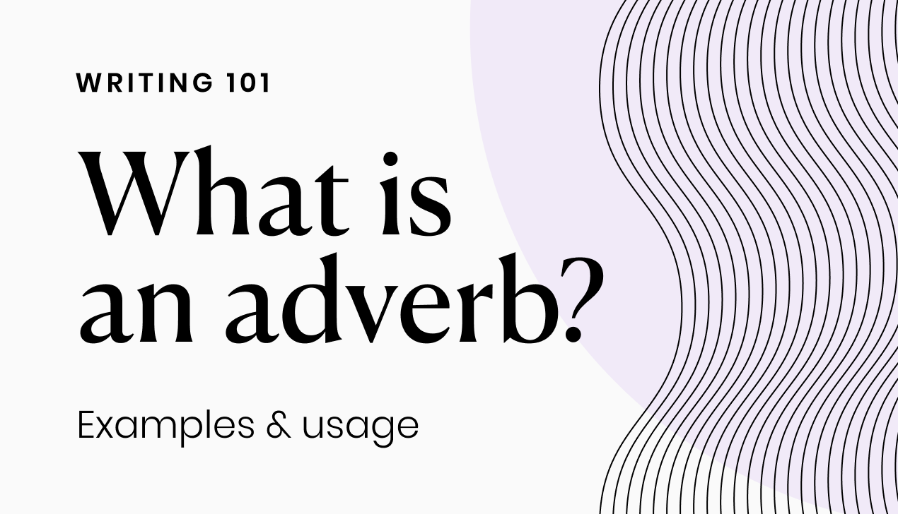 What is an adverb? Examples and usage