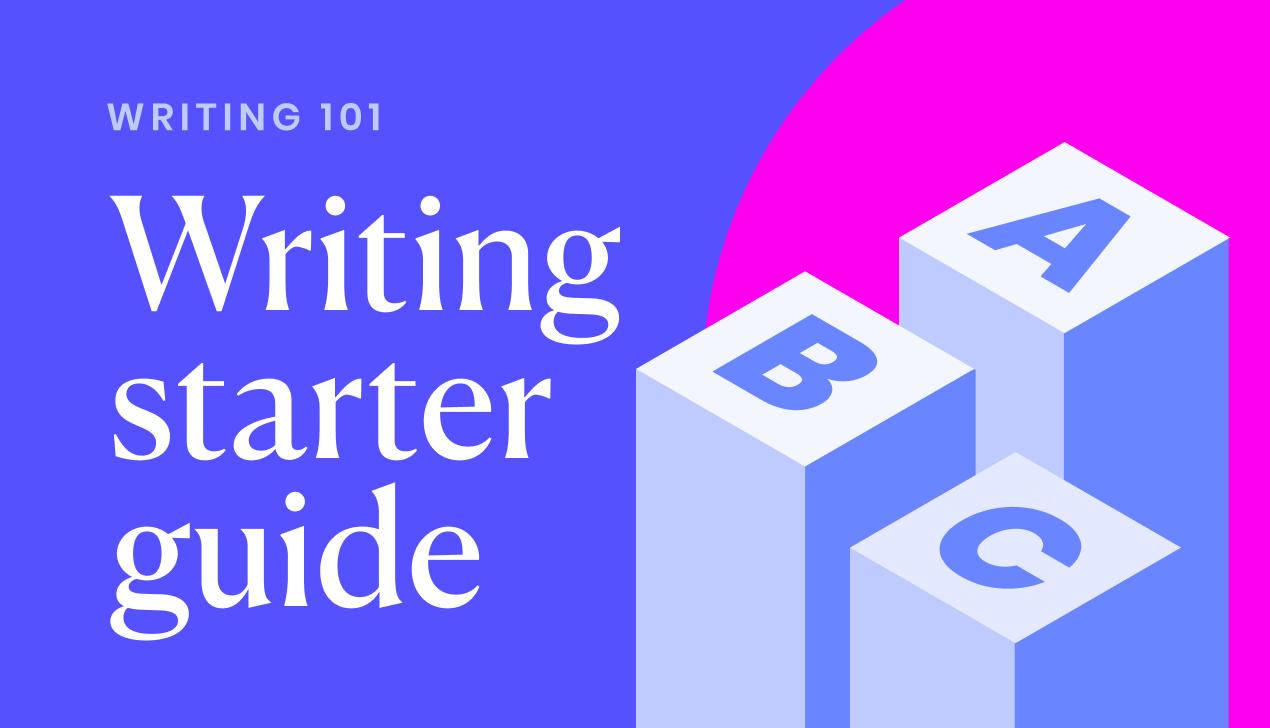 Writing starter guide: The basics