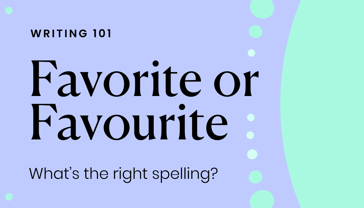 Which is correct: favorite or favourite?