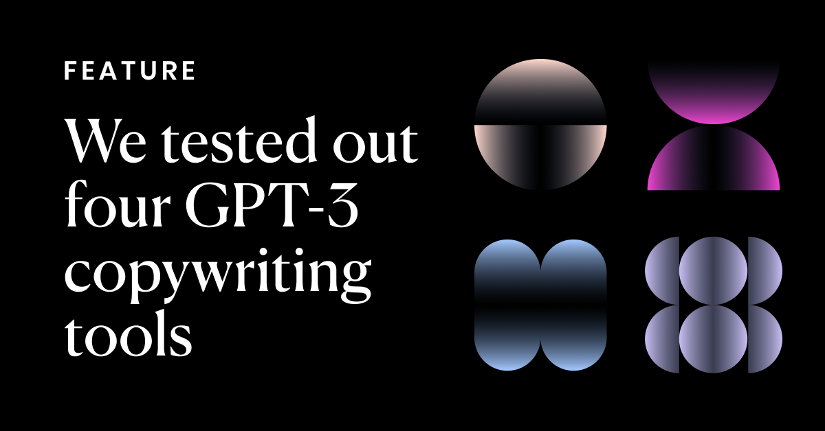 We tested out four GPT-3 copywriting tools