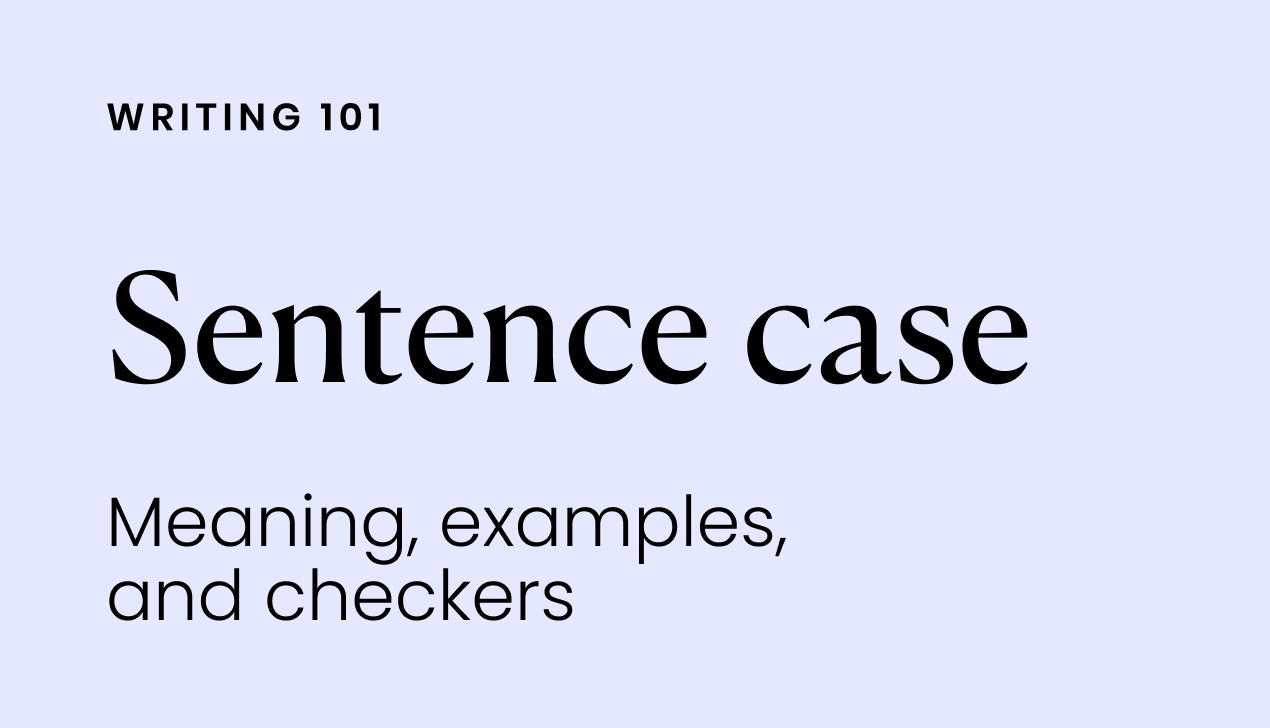 Sentence case: meaning, examples, and checkers