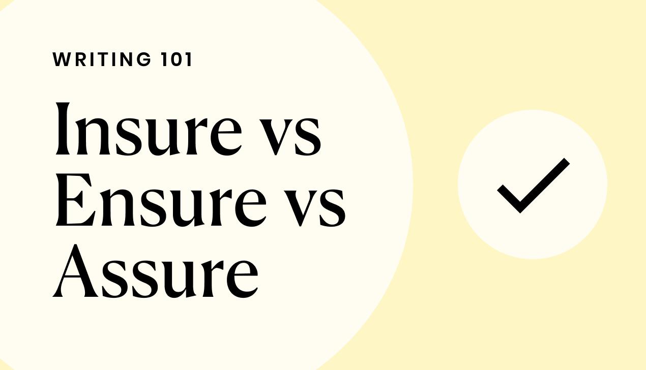 Understanding Insure Vs. Ensure Vs. Assure