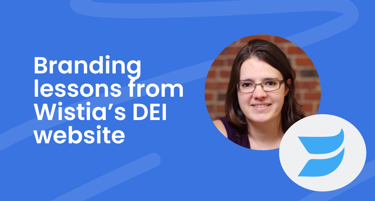 Branding lessons from Wistia's DEI website